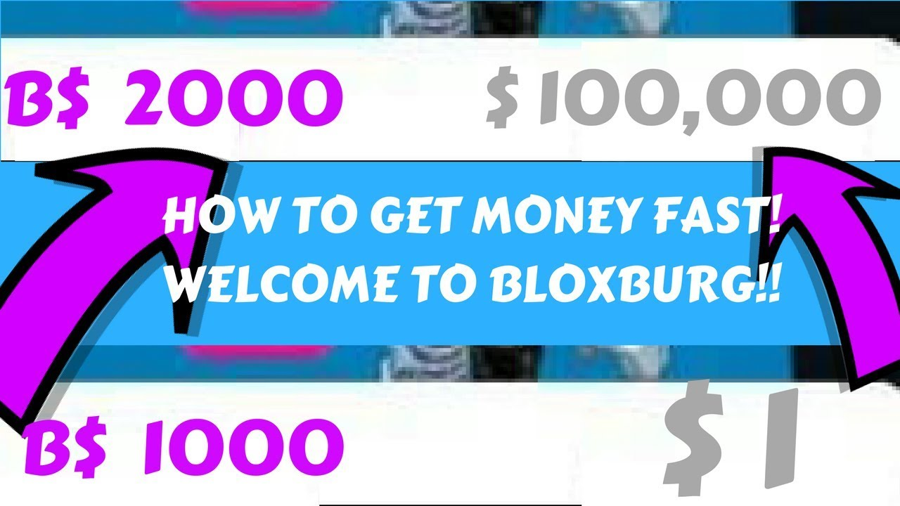 How To Get Money Fast On Welcome To Bloxburg Roblox