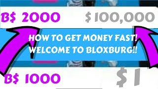 HOW TO: GET MONEY FAST ON WELCOME TO BLOXBURG!!! (roblox) [OUTDATED]