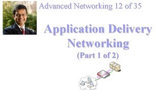 CSE 570-13-08A: Application Delivery Networking (Part 1 of 2)