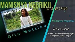 Gita Mettiko - Manisnya Negeriku, Cipt. Pujiono