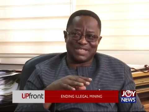 Ending Illegal Mining - Upfront on JoyNews (5-7-17)