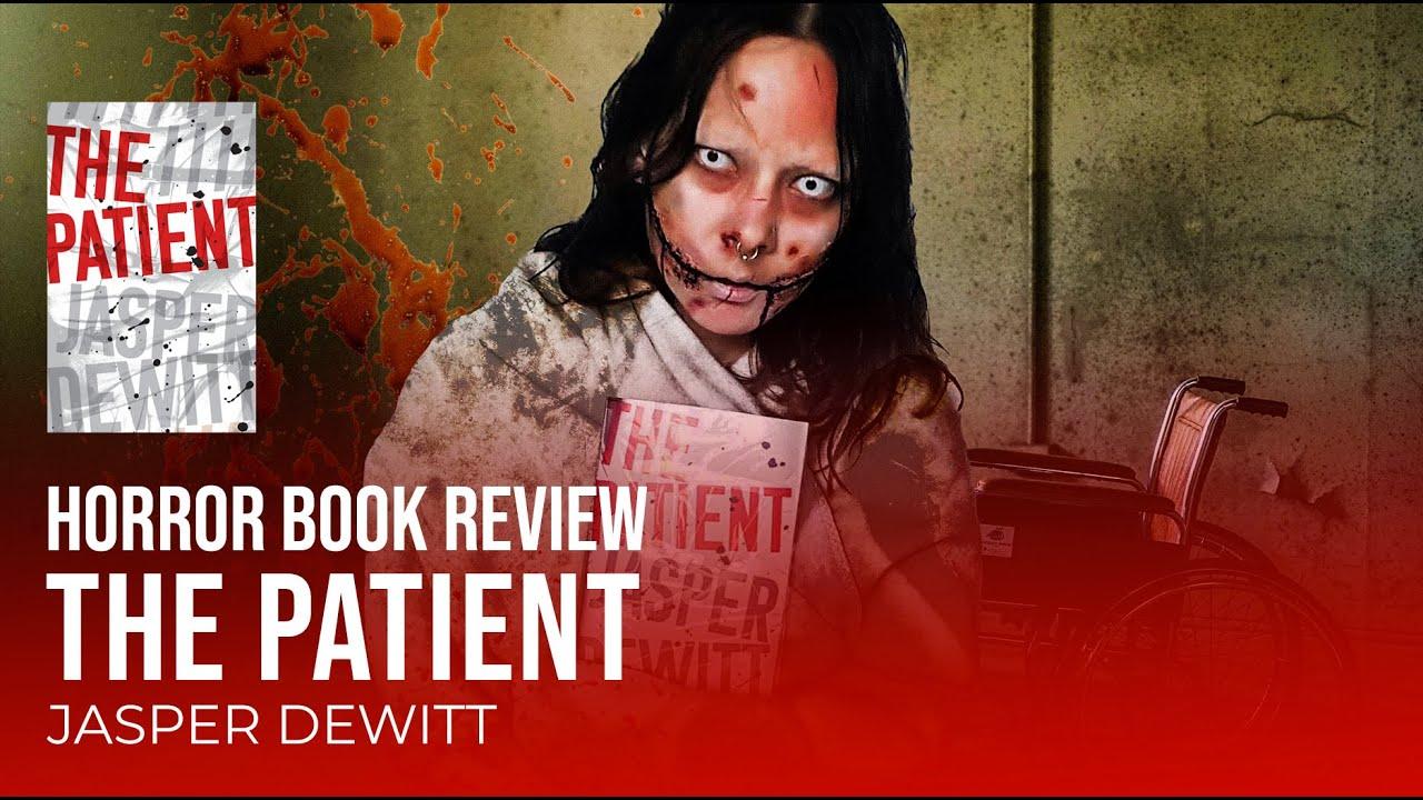 Horror Book Review - The Patient byJasper Dewitt 5 stars & little trip to  Berlin costume shop - YouTube