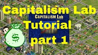 Capitalism Lab tutorial (Part 1)