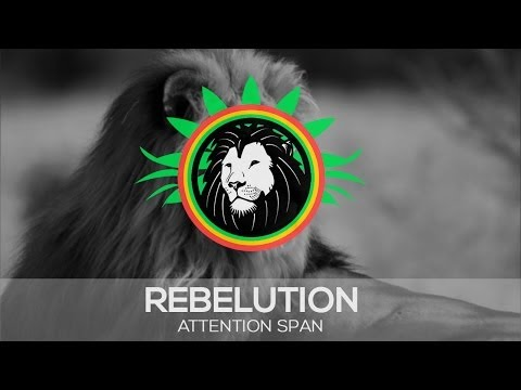 Rebelution-Attention Span