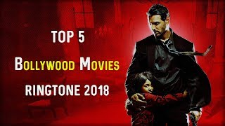 Top 5 Bollywood Movies Ringtone 2018 |Download Now| S3