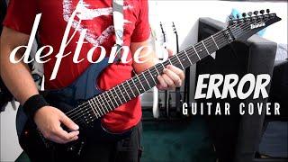 Deftones - Error (Guitar Cover)