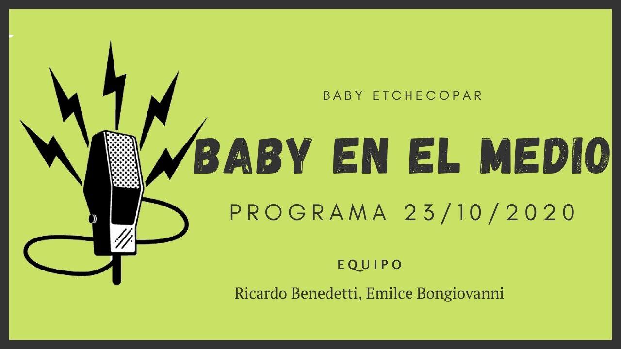 Baby Etchecopar Baby En El Medio Programa 23/10/2020