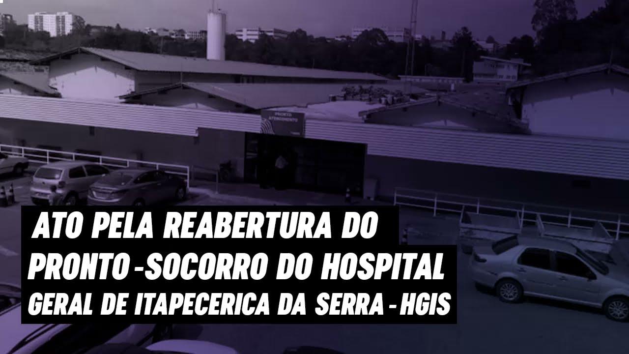 ATO PELA REABERTURA DO PRONTO-SOCORRO DO HOSPITAL GERAL DE ITAPECERICA DA SERRA-HGIS