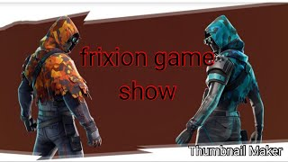 Frixion game show Feat. Frost ,Norli