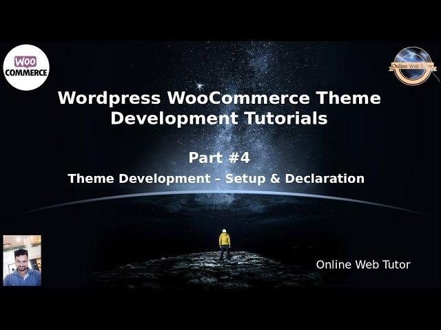 Wordpress WooCommerce Theme Development Tutorials #4 Theme Development - Setup & it's Declaration