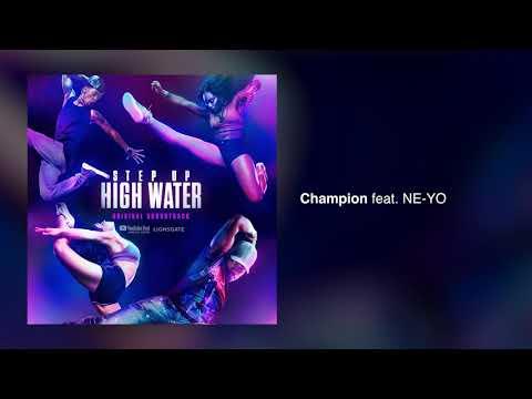 Champion Feat. NE-YO (Step Up: High Water Season 2)