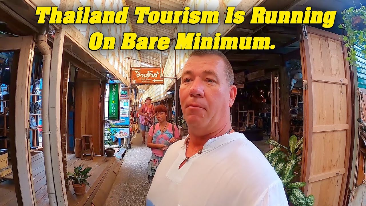 Thailand Tourism is running at bare minimum now