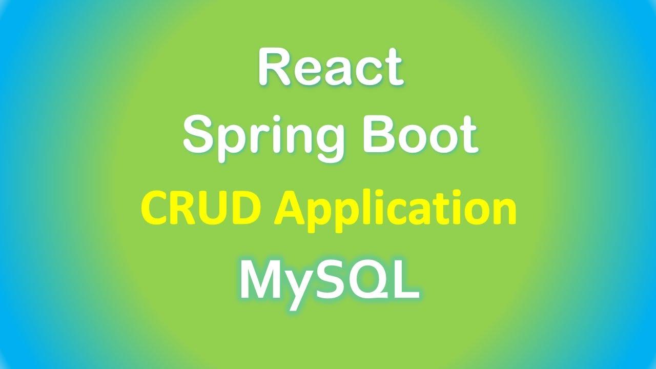 Spring Boot + React + MySQL: CRUD REST APIs example