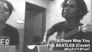 Till there was you The Beatles (rezy & fery cover)