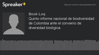 Quinto informe nacional de biodiversidad de Colombia ante el convenio de diversidad biológica (hecho