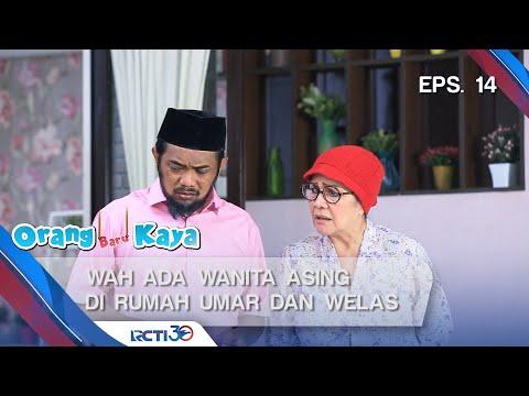 ORANG BARU KAYA - Wah Ada Wanita Asing Di Rumah Umar Dan Welas [30 Agustus 2019]