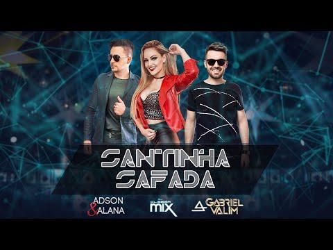 SANTINHA SAFADA - Adson E Alana + Gabriel Valim + Dj Cleber Mix  (CLIPE OFICIAL) Sertanejo Funk 2019