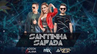 SANTINHA SAFADA - Adson e Alana + Gabriel Valim + Dj Cleber Mix  (CLIPE OFICIAL) sertanejo funk