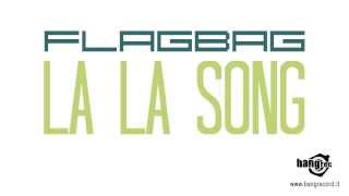 FLAGBAG - La La Song