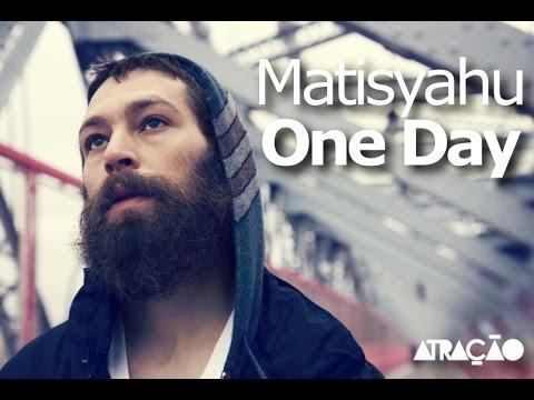 Matisyahu - One Day (tradução) - Atração