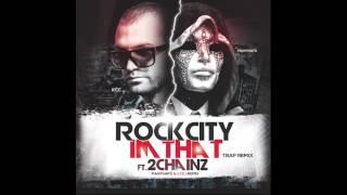 Rock City ft 2 Chainz   IM THAT Manyhats & Kcc Trap remix