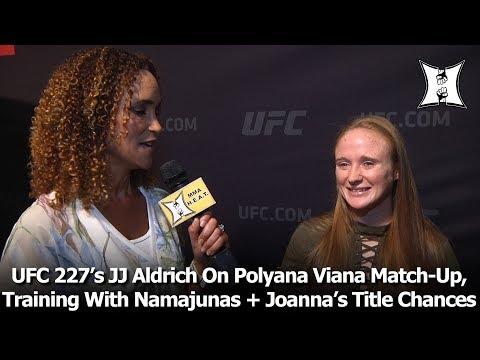 UFC 227's JJ Aldrich On Polyana Viana Match-Up, Training With Namajunas + Joanna's Title Chances
