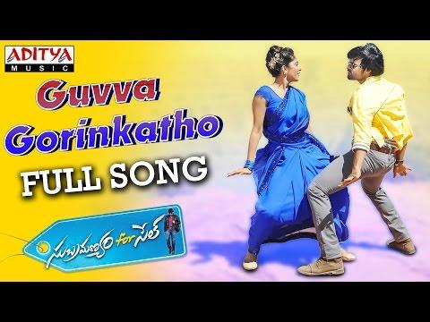 Guvva Gorinkatho Full Song || Subramanyam For Sale Songs || Sai Dharam Tej, Regina