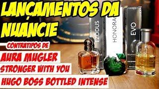 NOVOS PERFUMES DA NUANCIE - Contratipos Aura Mugler, Stronger With You e Boss Bottled Intense