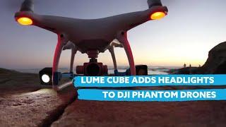Lume Cube Adds Headlights to DJI Phantom 3 + 4 Drones