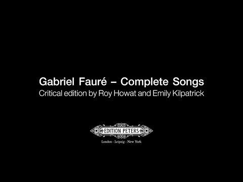 Gabriel Fauré: Complete Songs