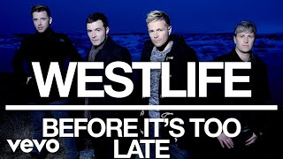 Westlife - Before It's Too Late (Official Video)