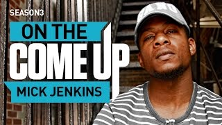 Mick Jenkins: On The Come Up