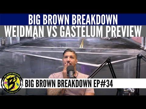 Big Brown Breakdown - UFC Fight Night: Weidman vs Gastelum Preview