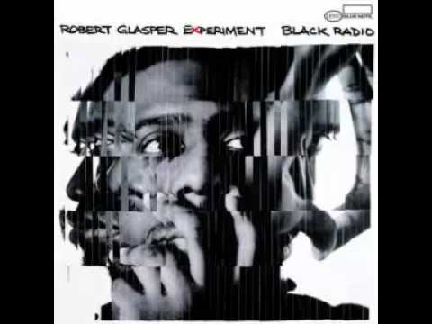 Robert Glasper Experiment ft Mos Def (Yasiin Bey)-Black Radio