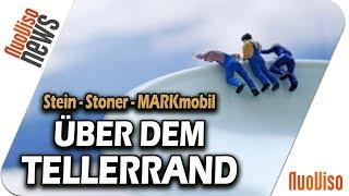 Stein - Stoner - MARKmobil - Über dem Tellerrand - NuoViso News #32