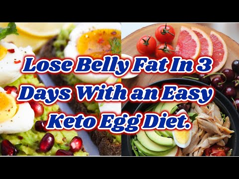 how to lose belly fat in 3 days with an easy egg diet