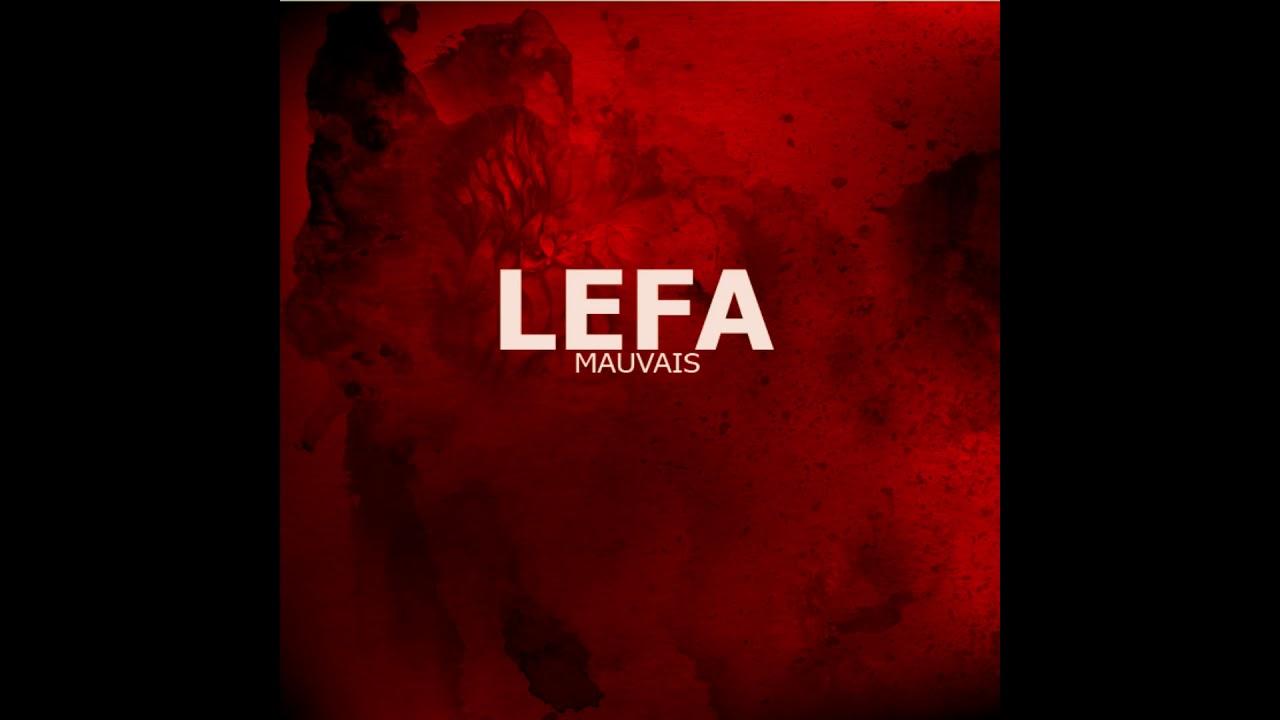 Download Lefa - Mauvais (audio )