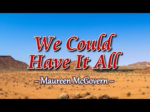 We Could Have It All - Maureen McGovern (KARAOKE)
