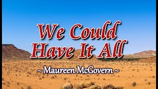 We Could Have It All - Maureen McGovern (KARAOKE VERSION)