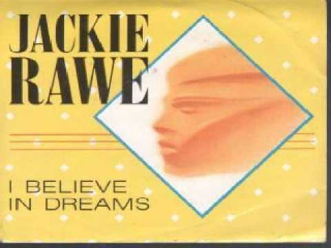 Jackie Rawe - I Believe In Dreams(Edit)