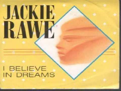 Jackie Rawe - I Believe In Dreams(Edit)