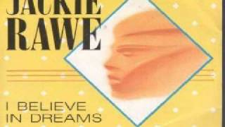 Watch Jackie Rawe I Believe In Dreams video