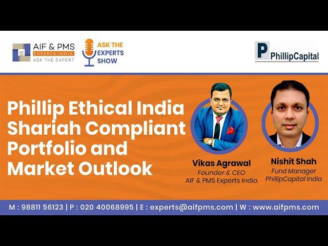Phillip Ethical India Shariah Compliant Portfolio | Nishit Shah - Philip Capital | AIF & PMS Experts
