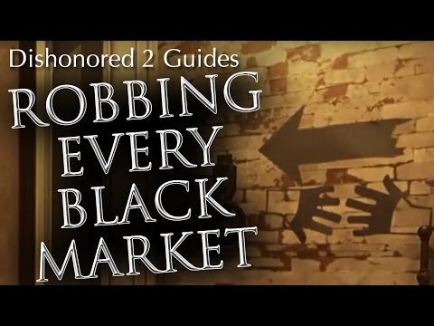 Dishonored 2: How to Rob Every Black Market Shop