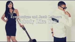 "Cymphonique ft. Jacob Latimore - ""Nobody Like You"" Lyrics"