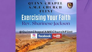 Exercising Your Faith | Reverend Sharinese Jackson | Quinn Chapel A.M.E Church Flint