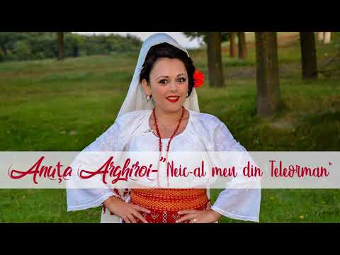 Anuta Arghiroi -  Neic-al meu din Teleorman (audio)