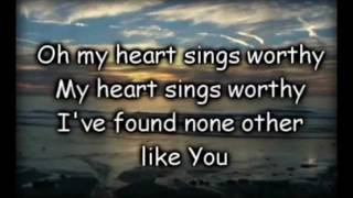 My Heart Sings Worthy -Alexandria Bennefield- Worship Video with Lyrics