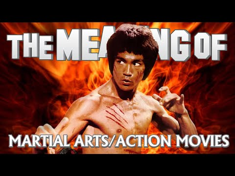 """The Meaning Of"" Martial Arts/Action Movies – Ep84"