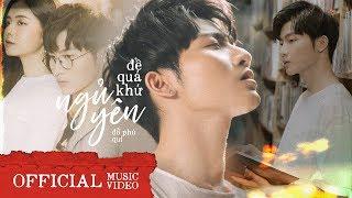 Đỗ Phú Quí - Để Quá Khứ Ngủ Yên - Official MV 4K
